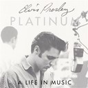 "Elvis Presley ""The King"" - platinum a life in music"