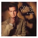Wayne Watson - The very best