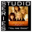 Point Of Grace - You are good (studio series performance track)