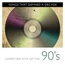 Bryan Duncan / Cindy Morgan / Greg Long / Jaci Velasquez / Petra / Point Of Grace / Rick Elias / Sandi Patti / Sixpence None The Richer - Songs that defined a decade: volume 3 christian hits of the 90's