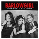 Barlowgirl - Hope will lead us on