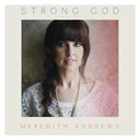 Meredith Andrews - Strong god (radio edit)