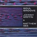 Johnny Griffin / Matthew Gee - Soul groove