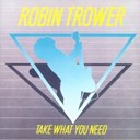 Robin Trower - Take what you need (us release)