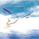 Chris De Burgh - spark to a flame (best of)