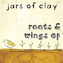 Jars Of Clay - Roots & wings ep