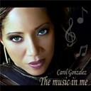 Carol Gonzalez - The music in me
