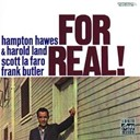 Frank Butler / Harold Land / Hawes Hampton / Scott Lafaro - For real