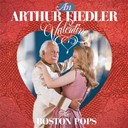 Arthur Fiedler / Boston Pops Orchestra - An arthur fiedler valentine