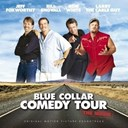 Bill Engvall / Brad Paisley / Chris Cagle / Jeff Foxworthy / Larry The Cable Guy / Léon Russell / Ron White - Blue collar comedy tour: the movie original motion picture soundtrack