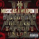 Chevelle / Disturbed / Taproot - Music as a weapon 2
