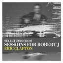Eric Clapton - Sessions for robert j ep