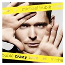 Michael Bubl&eacute; - crazy love