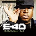 E-40 - My ghetto report card (u.s. amended version)