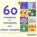 60 Comptines Et Formulettes Pour Mieux Compter - 60 Comptines Et Formulettes Pour Mieux Compter