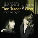 Elisa / Tina Turner / Tina Turner & Elisa - Teach me again