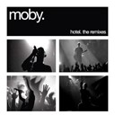 Moby - Hotel: the remixes