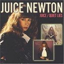 Juice Newton - Juice/quiet lies