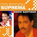Eddie Santiago - Coleccion suprema