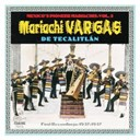 Mariachi Vargas De Tecalitlan - Their first recordings: 1937-1947