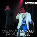 Orlando Morais / Patrick Bruel - Où es-tu?