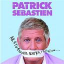 Patrick Sébastien - Ah... si tu pouvais fermer ta gueule