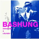 Alain Bashung - Dimanches a l'elysee