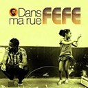 F&eacute;f&eacute; - Dans ma rue