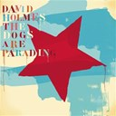 David Holmes / David Holmes Presents The Free Association - The dogs are parading - the very best of