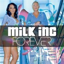 Milk Inc. - Forever