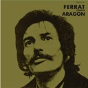Jean Ferrat - Ferrat chante aragon