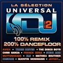 Avicii / Big Avenue / Chris Garcia / Franck Dona / Jaykay / Kaskade / Mathieu Bouthier / Muttonheads / Quentin Mosimann / Ralph Good / Rls / Steve Aoki / The Disco Boys / Three Drives / Verona - La sélection universal dj vol 2 - 100% remix 100% dancefloor