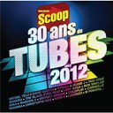 Compilation - 30 Ans De Tubes Par Radio Scoop
