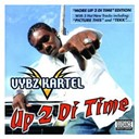 Vybz Cartel / Vybz Kartel / Vybz Kartel Feat Kardinal Offishall - More up 2 di time