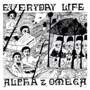 Alpha &amp; Omega - Everyday life