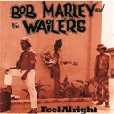 Bob Marley / Bob Marley & The Wailers - Feel alright
