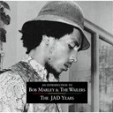 Bob Marley & The Wailers - An introduction to bob marley & the wailers - the jad years