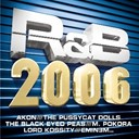 50 Cent / Akon / Bobby Valentino / Busta Rhymes / Common / Eminem / Kanye West / Lloyd Banks / Lord Kossity / Ludacris / M. Pokora / Rihanna / The Black Eyed Peas / The Game / The Pussycat Dolls / Tony Yayo / Tupac Shakur (2 Pac) / Wouilo - R&b 2006