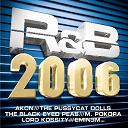 50 Cent / Akon / Bobby Valentino / Busta Rhymes / Common / Eminem / Kanye West / Lloyd Banks / Lord Kossity / Ludacris / M. Pokora / Rihanna / The Black Eyed Peas / The Game / The Pussycat Dolls / Tony Yayo / Tupac Shakur (2 Pac) / Wouilo - R&b 2006