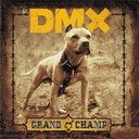 Dmx - Grand champ