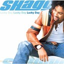Shaggy - lucky day lucky day lucky day