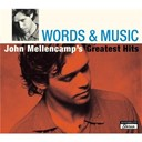 John Mellencamp - Words &amp; music : john mellencamp's greatest hits