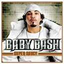 Baby Bash - Super saucy