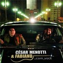 Cesar Menotti / Fabiano - .com voc&ecirc;
