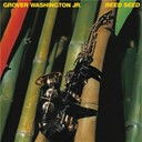 Grover Washington Jr. - Reed seed