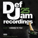 Case / Chrisette Michele / Christión / Dru Hill / Kelly Price / Lovher / Mokenstef / Montell Jordan / Playa / The Isley Brothers - Def jam 25, vol. 11 - cheers to you