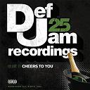 Case / Chrisette Michele / Christión / Dru Hill / Kelly Price / Lovher / Mokenstef / Montell Jordan / Playa / The Isley Brothers - Def jam 25, vol. 11 - cheers to you