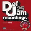 Chrisette Michele / Dru Hill / Fabolous / Ll Cool J / Musiq / Ne-Yo / Rihanna / Slick Rick / Teairra Mari / The Dream - Def jam 25, volume 13 - cupid