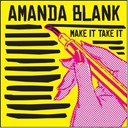 Amanda Blank - Make it, take it