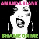 Amanda Blank - Shame on me